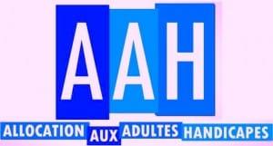 Allocation AAH acronyme d'Allocation aux Adultes Handicapés