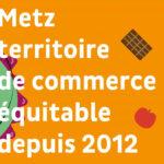 panneau indiquant Metz Territoire de commerce équitable